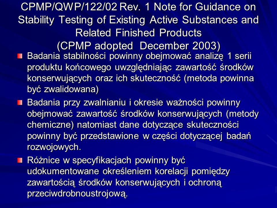CPMP/QWP/122/02 Rev. 1 Note for Guidance on Stability Testing of Existing Active Substances and Related Finished Products (CPMP adopted December 2003)