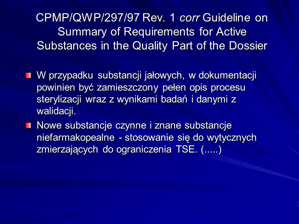 CPMP/QWP/297/97 Rev. 1 corr Guideline on Summary of Requirements for Active Substances in the Quality Part of the Dossier