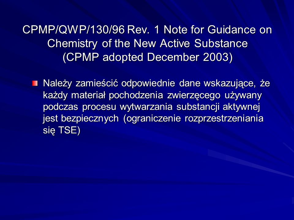 CPMP/QWP/130/96 Rev. 1 Note for Guidance on Chemistry of the New Active Substance (CPMP adopted December 2003)