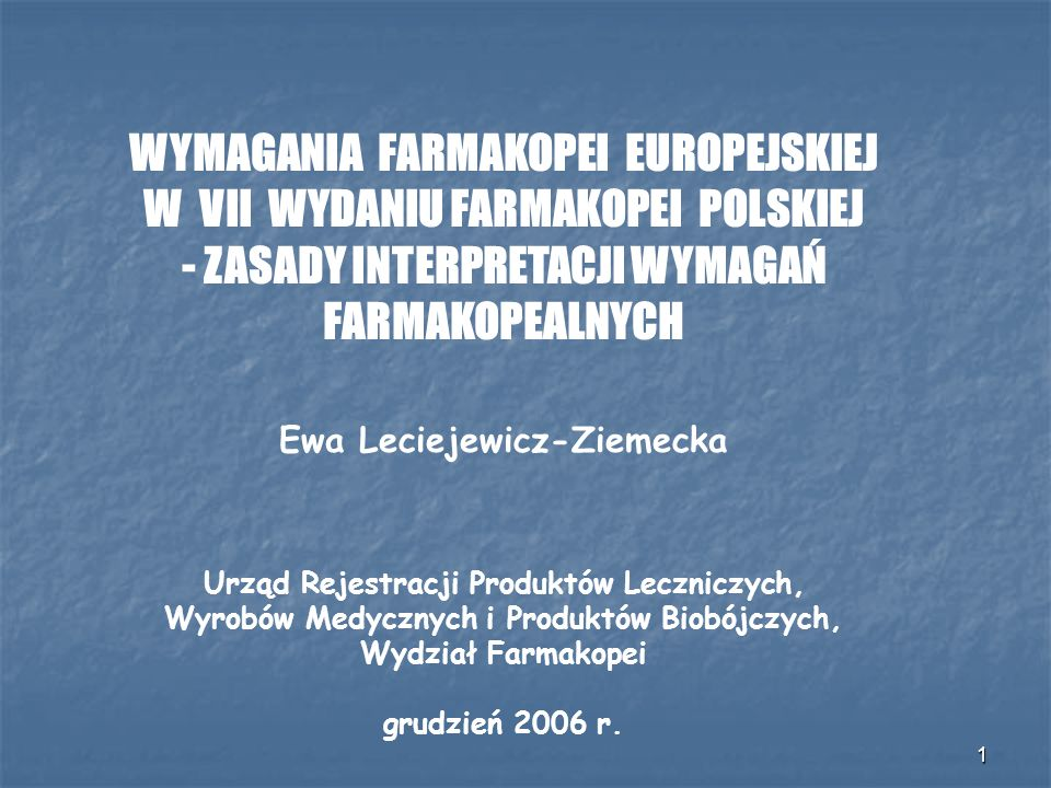 WYMAGANIA FARMAKOPEI EUROPEJSKIEJ W VII WYDANIU FARMAKOPEI POLSKIEJ