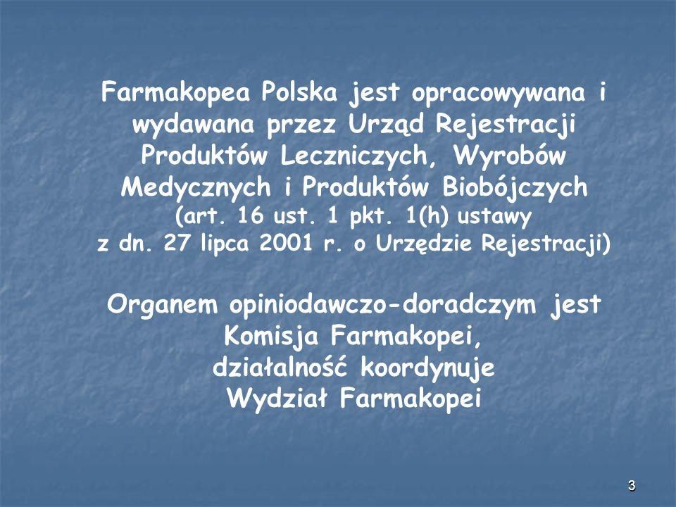 Organem opiniodawczo-doradczym jest Komisja Farmakopei,