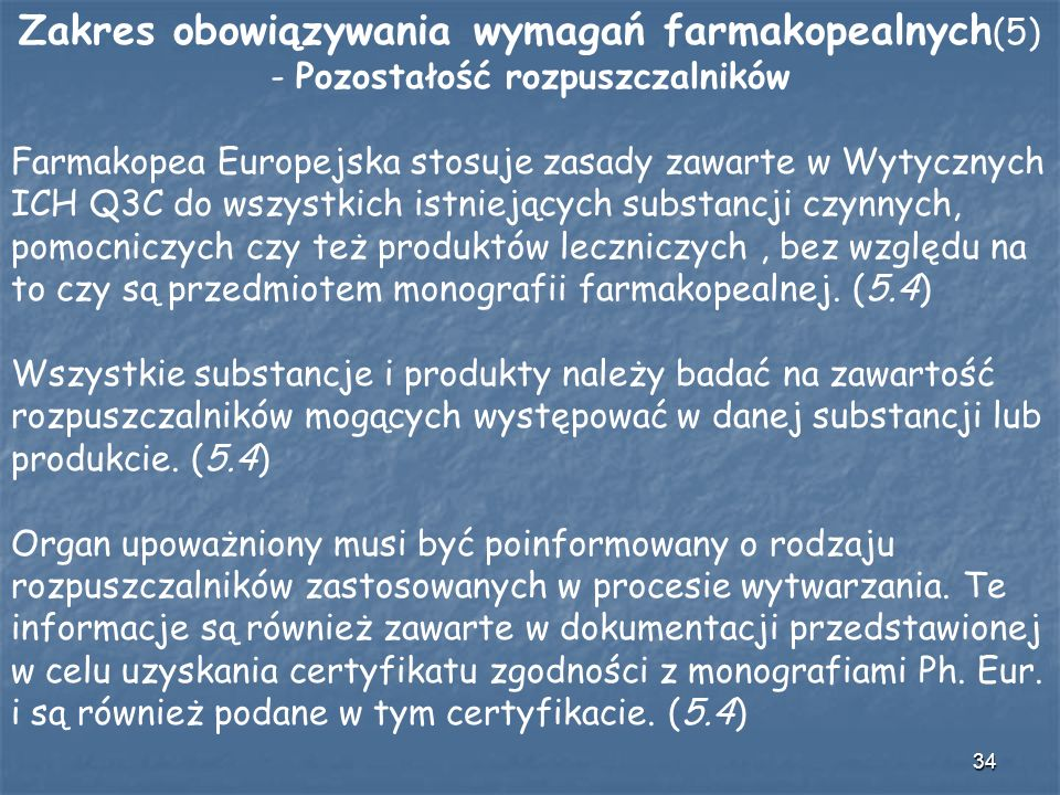 Zakres obowiązywania wymagań farmakopealnych(5) - Pozostałość rozpuszczalników
