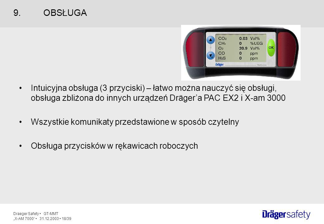 9. OBSŁUGA Intuicyjna obsługa (3 przyciski) – łatwo można nauczyć się obsługi, obsługa zbliżona do innych urządzeń Dräger'a PAC EX2 i X-am 3000.