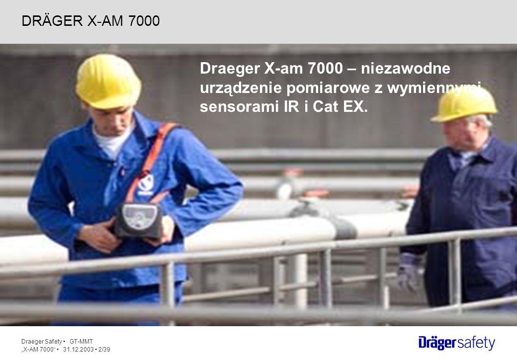 DRÄGER X-AM 7000 Draeger X-am 7000 – niezawodne urządzenie pomiarowe z wymiennymi sensorami IR i Cat EX.