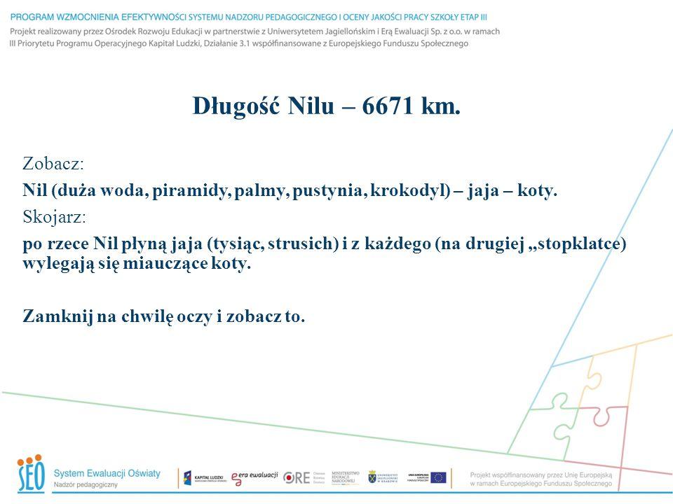 Długość Nilu – 6671 km. Zobacz: