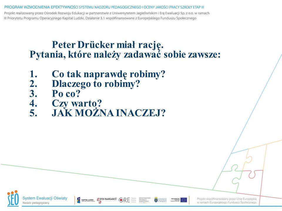 Peter Drücker miał rację.
