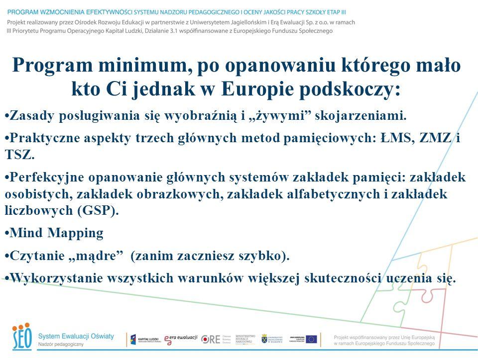Program minimum, po opanowaniu którego mało kto Ci jednak w Europie podskoczy: