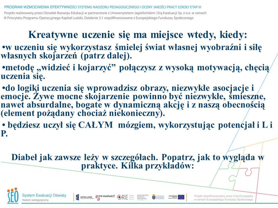 Kreatywne uczenie się ma miejsce wtedy, kiedy: