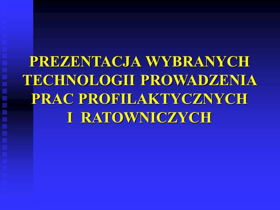 PREZENTACJA WYBRANYCH TECHNOLOGII PROWADZENIA PRAC PROFILAKTYCZNYCH I RATOWNICZYCH