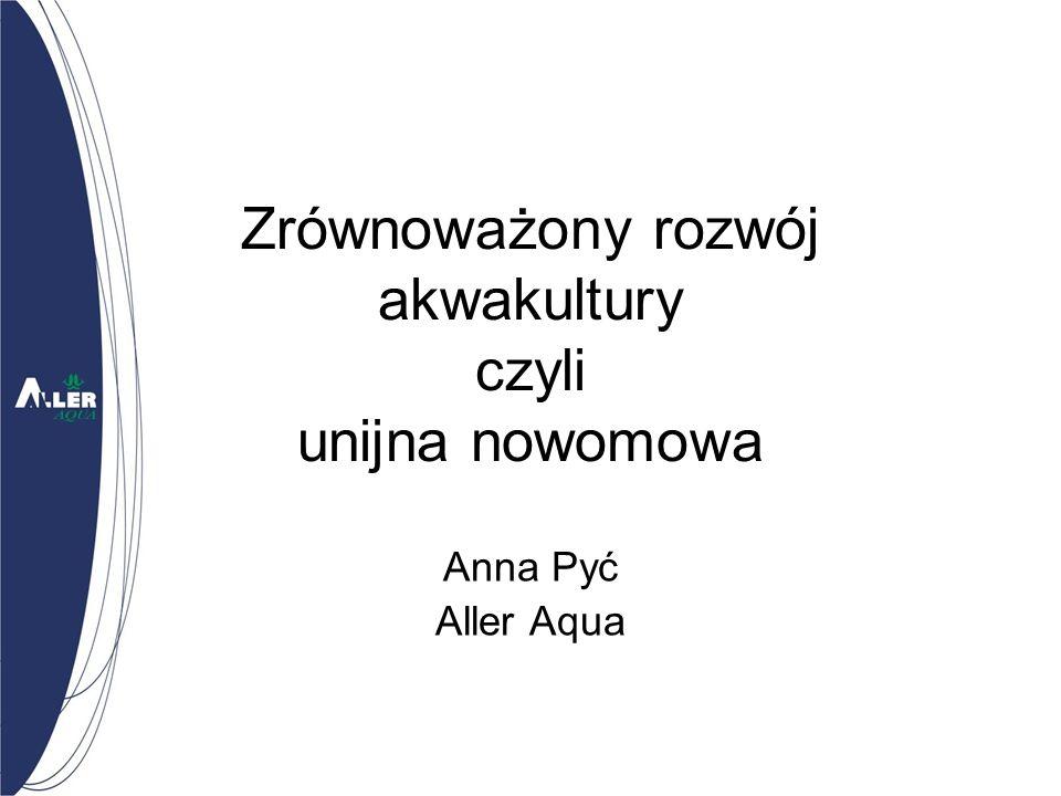 Zrównoważony rozwój akwakultury czyli unijna nowomowa