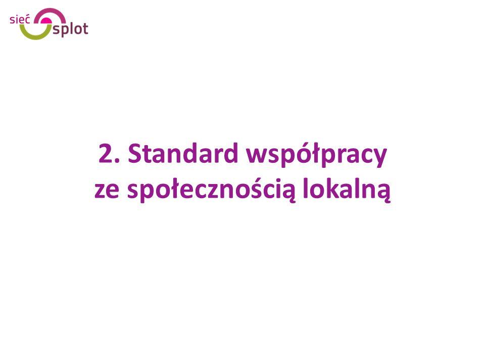 2. Standard współpracy ze społecznością lokalną