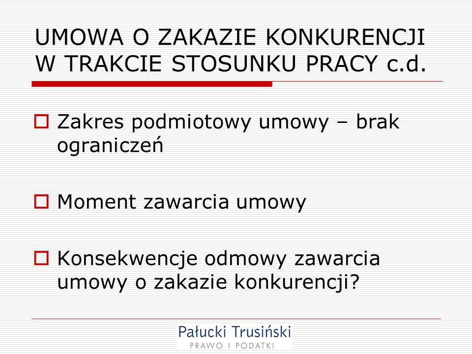 UMOWA O ZAKAZIE KONKURENCJI W TRAKCIE STOSUNKU PRACY c.d.