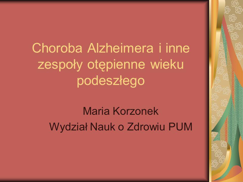 Choroba Alzheimera i inne zespoły otępienne wieku podeszłego
