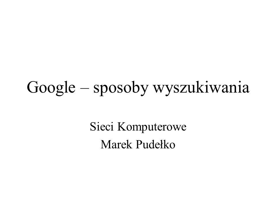 Google – sposoby wyszukiwania