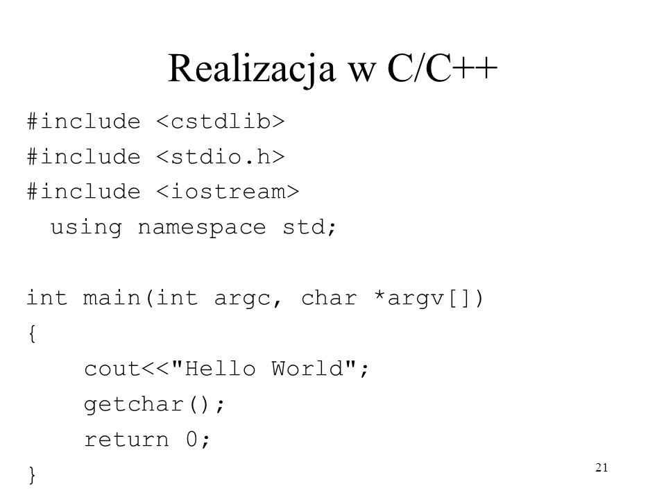 Realizacja w C/C++ #include <cstdlib> #include <stdio.h>