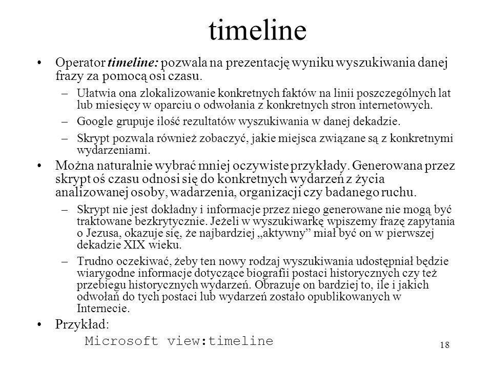 timeline Operator timeline: pozwala na prezentację wyniku wyszukiwania danej frazy za pomocą osi czasu.