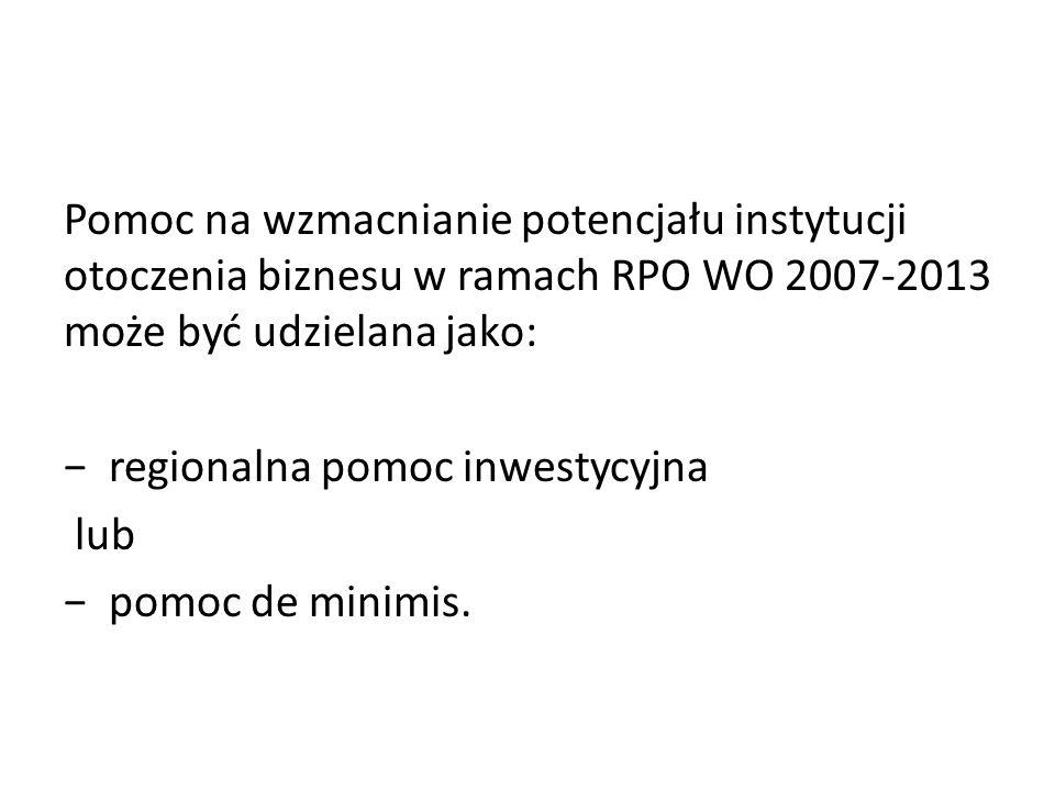 − regionalna pomoc inwestycyjna lub − pomoc de minimis.