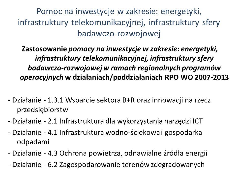 Pomoc na inwestycje w zakresie: energetyki, infrastruktury telekomunikacyjnej, infrastruktury sfery badawczo-rozwojowej