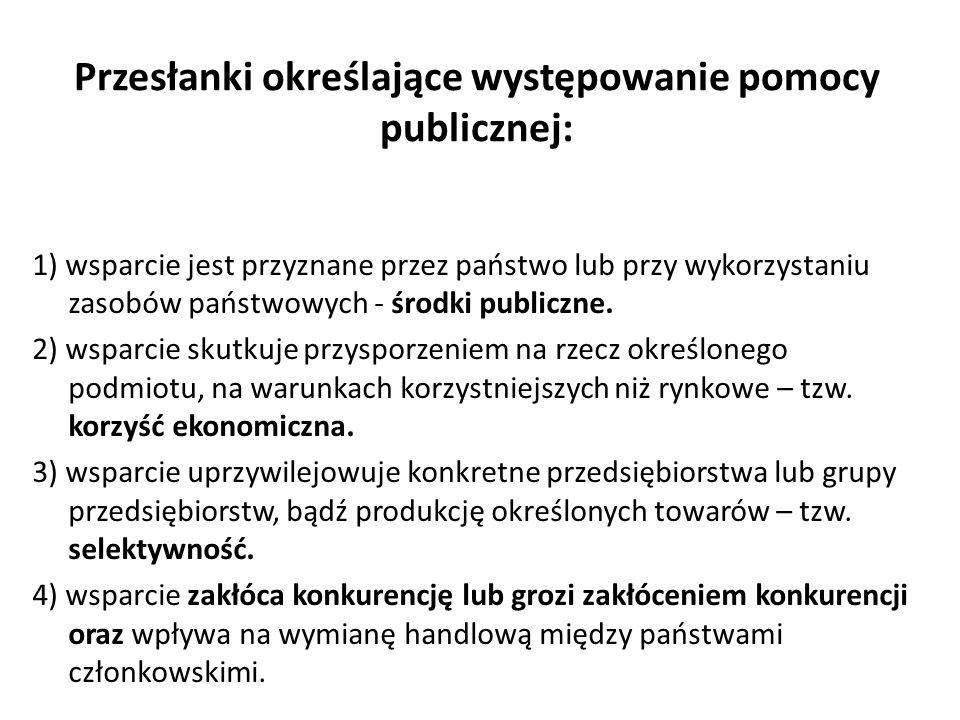 Przesłanki określające występowanie pomocy publicznej:
