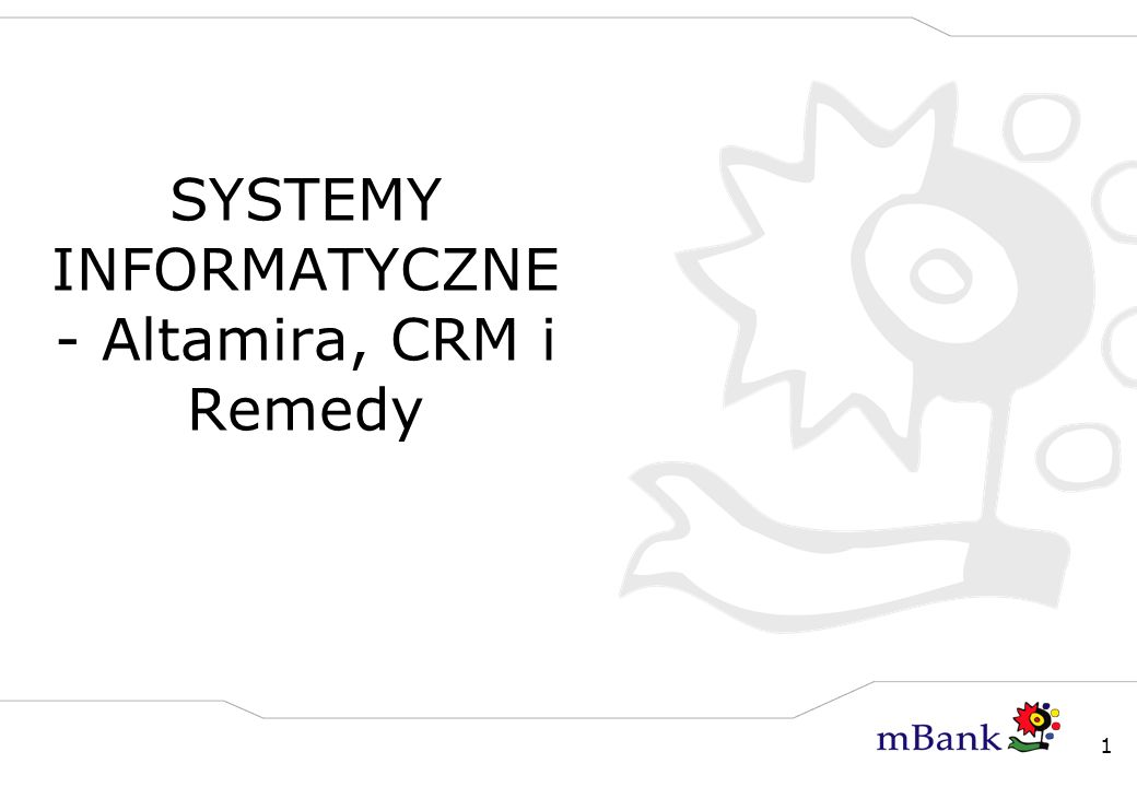 SYSTEMY INFORMATYCZNE - Altamira, CRM i Remedy