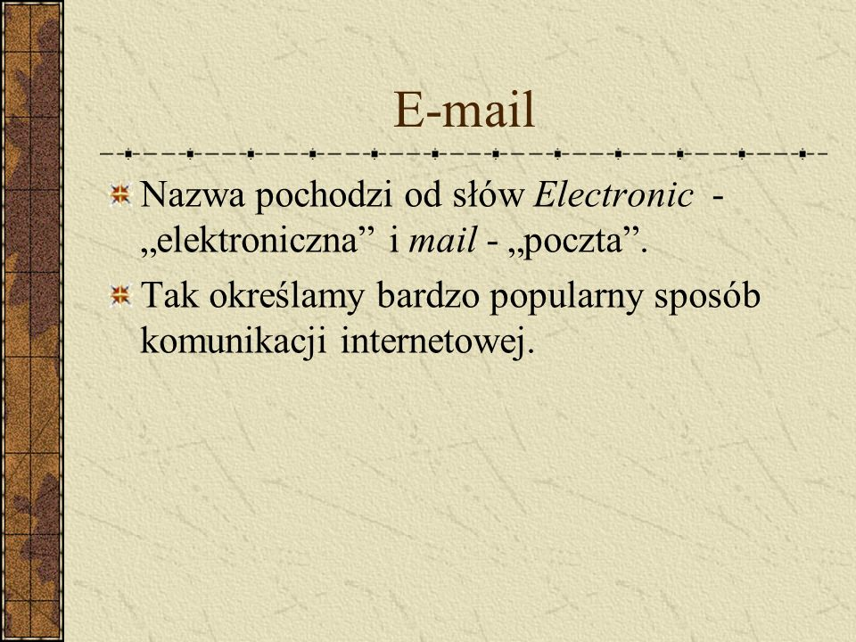 """E-mail Nazwa pochodzi od słów Electronic - """"elektroniczna i mail - """"poczta ."""