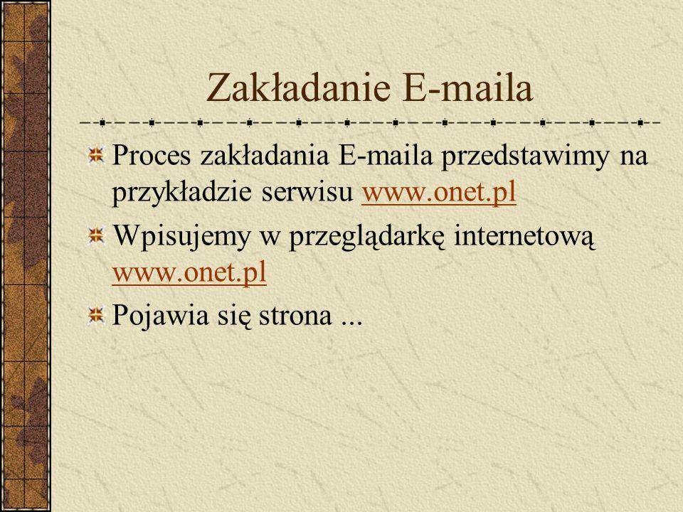 Zakładanie E-maila Proces zakładania E-maila przedstawimy na przykładzie serwisu www.onet.pl. Wpisujemy w przeglądarkę internetową www.onet.pl.