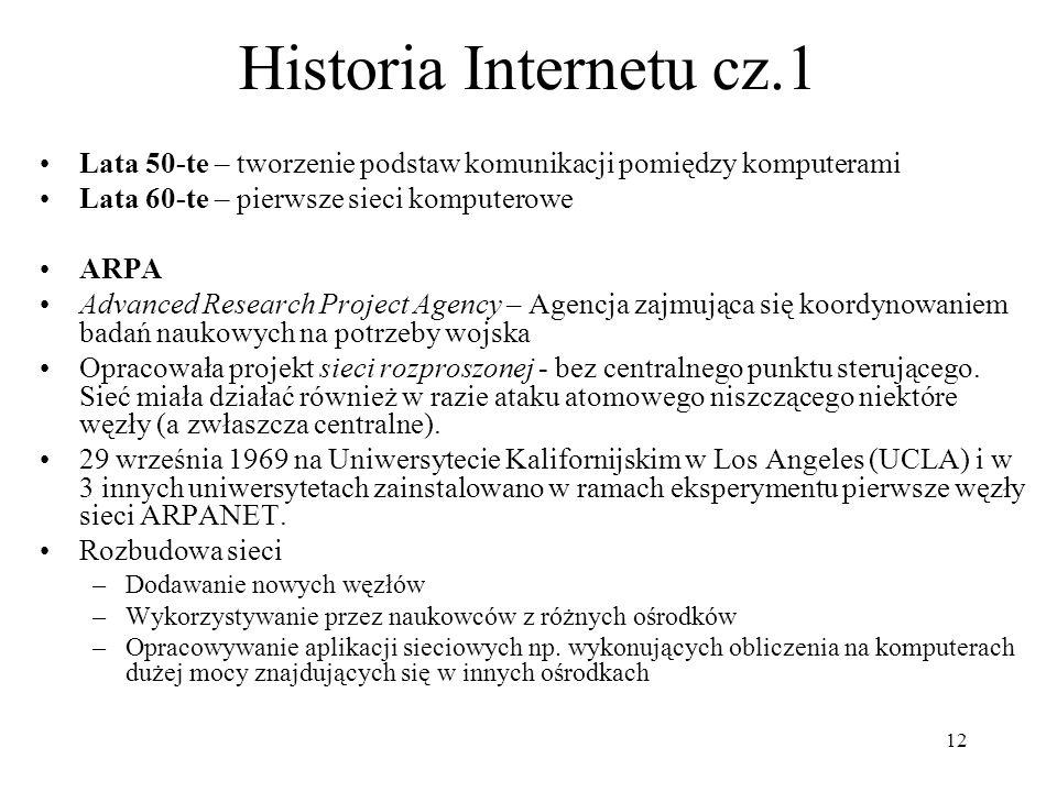 Historia Internetu cz.1 Lata 50-te – tworzenie podstaw komunikacji pomiędzy komputerami. Lata 60-te – pierwsze sieci komputerowe.