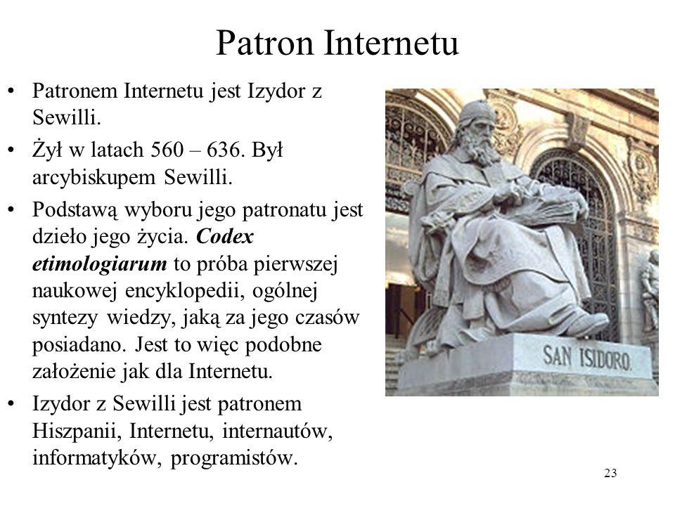 Patron Internetu Patronem Internetu jest Izydor z Sewilli.
