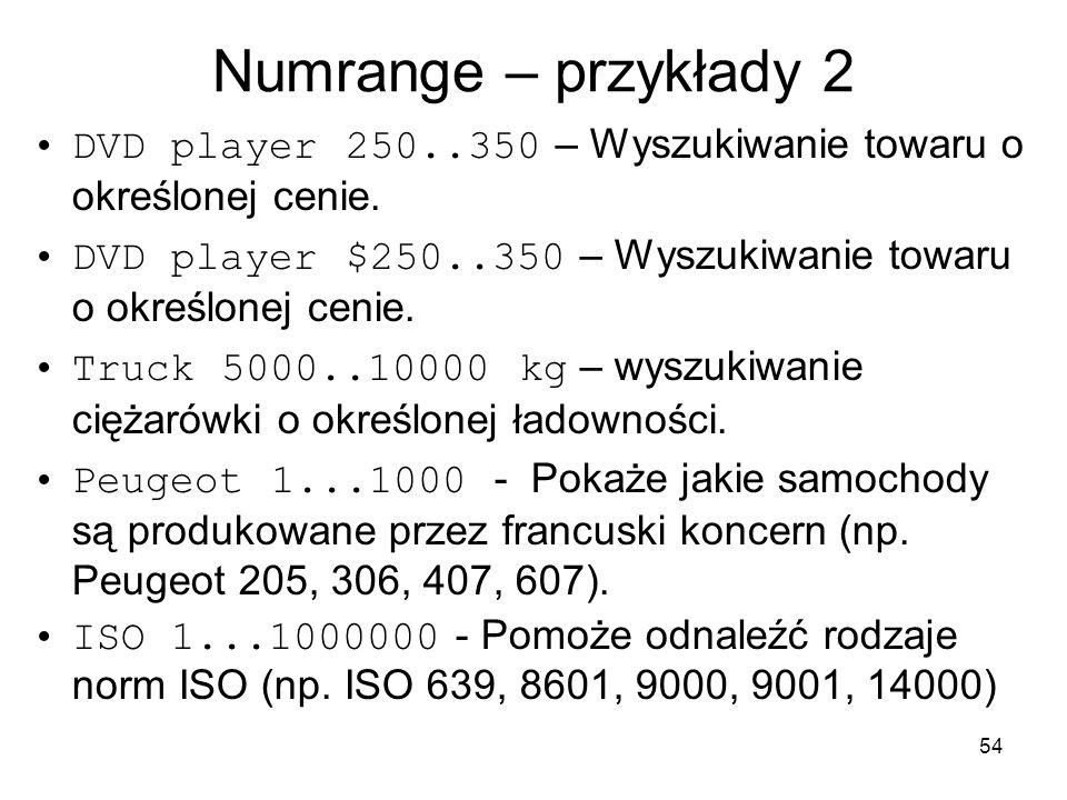Numrange – przykłady 2 DVD player 250..350 – Wyszukiwanie towaru o określonej cenie.