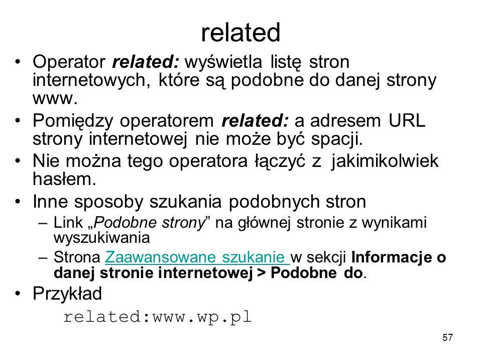 related Operator related: wyświetla listę stron internetowych, które są podobne do danej strony www.