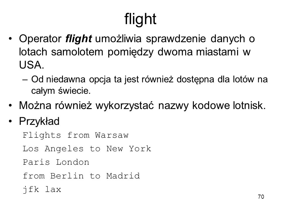 flight Operator flight umożliwia sprawdzenie danych o lotach samolotem pomiędzy dwoma miastami w USA.