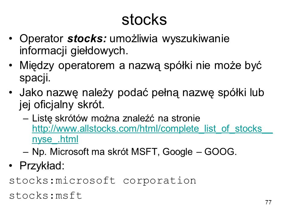 stocks Operator stocks: umożliwia wyszukiwanie informacji giełdowych.