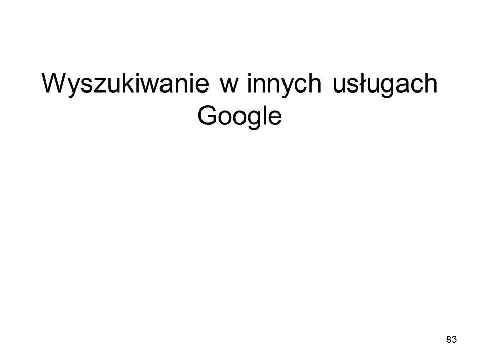 Wyszukiwanie w innych usługach Google