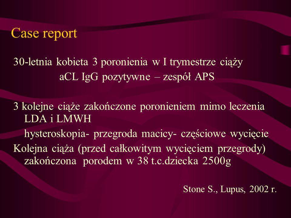 Case report 30-letnia kobieta 3 poronienia w I trymestrze ciąży