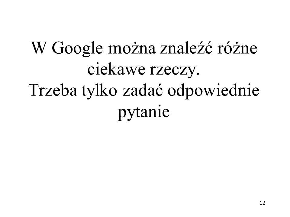W Google można znaleźć różne ciekawe rzeczy
