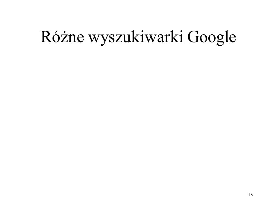 Różne wyszukiwarki Google