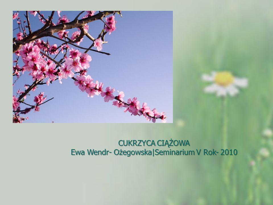 Ewa Wendr- Ożegowska|Seminarium V Rok- 2010