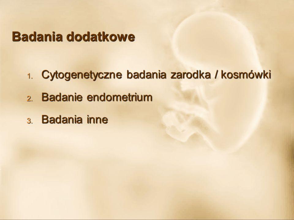Badania dodatkowe Cytogenetyczne badania zarodka / kosmówki