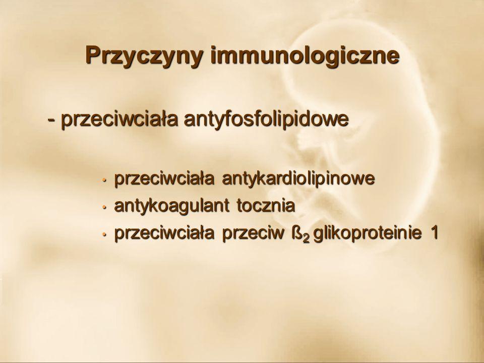 Przyczyny immunologiczne