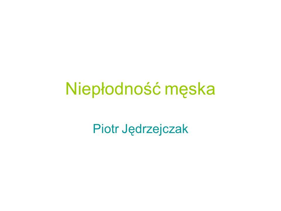 Niepłodność męska Piotr Jędrzejczak