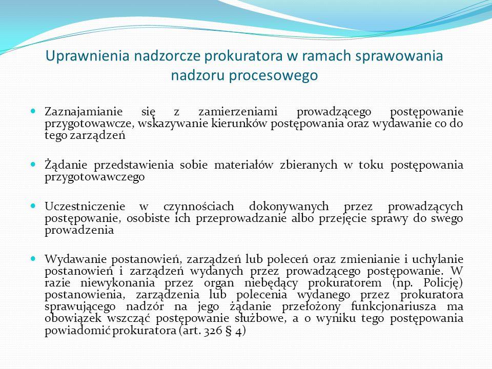 Uprawnienia nadzorcze prokuratora w ramach sprawowania nadzoru procesowego