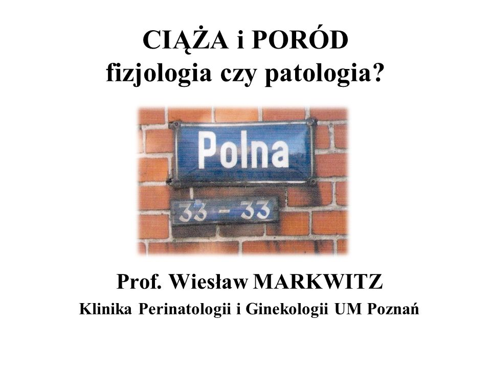 CIĄŻA i PORÓD fizjologia czy patologia