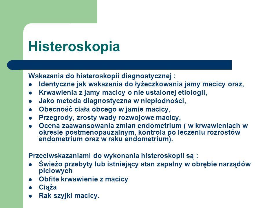 Histeroskopia Wskazania do histeroskopii diagnostycznej :