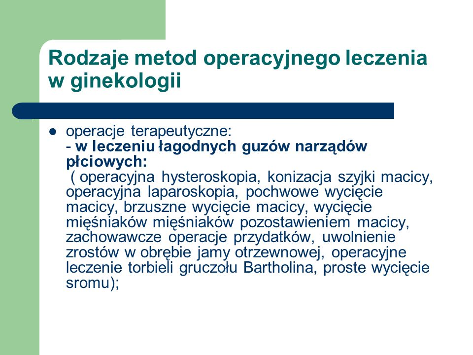 Rodzaje metod operacyjnego leczenia w ginekologii