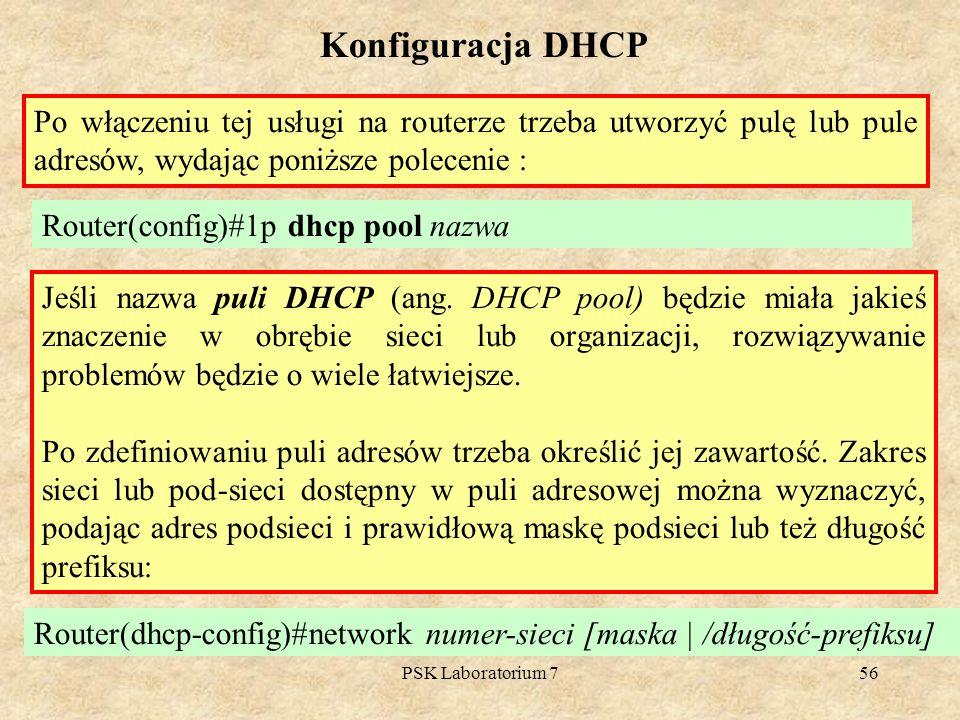 Konfiguracja DHCP Po włączeniu tej usługi na routerze trzeba utworzyć pulę lub pule adresów, wydając poniższe polecenie :