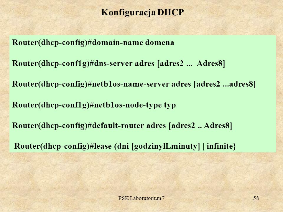Konfiguracja DHCP Router(dhcp-config)#domain-name domena