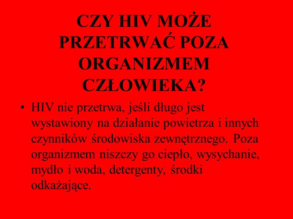 CZY HIV MOŻE PRZETRWAĆ POZA ORGANIZMEM CZŁOWIEKA