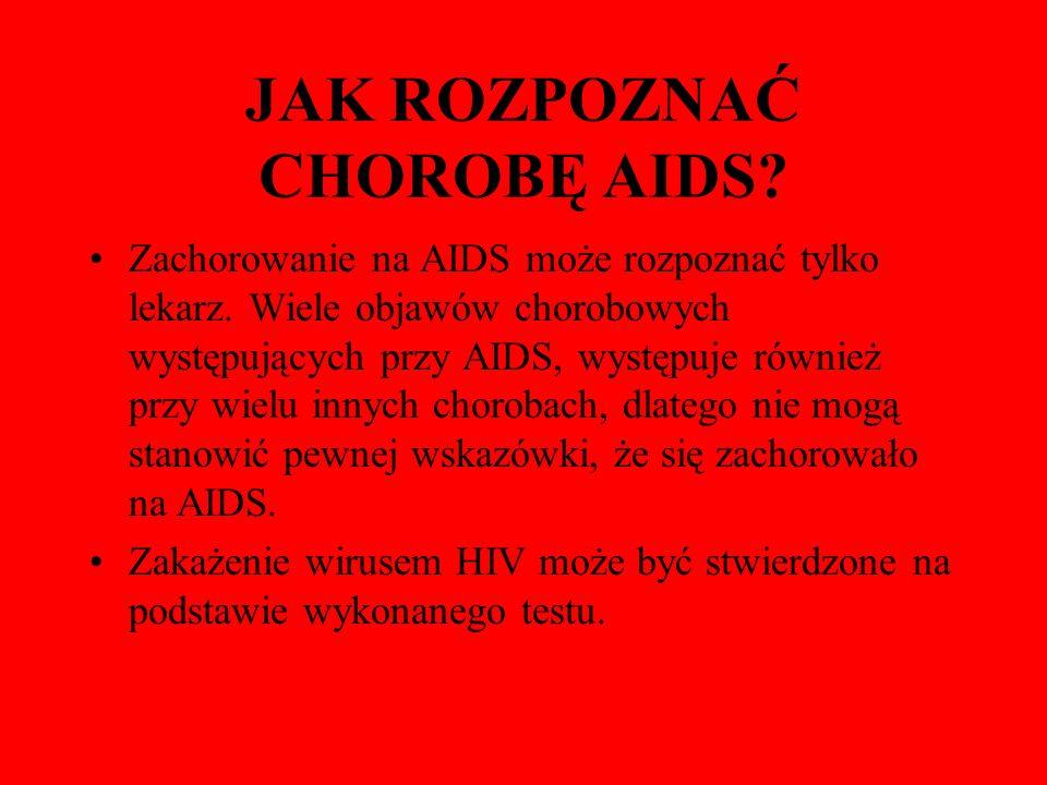 JAK ROZPOZNAĆ CHOROBĘ AIDS
