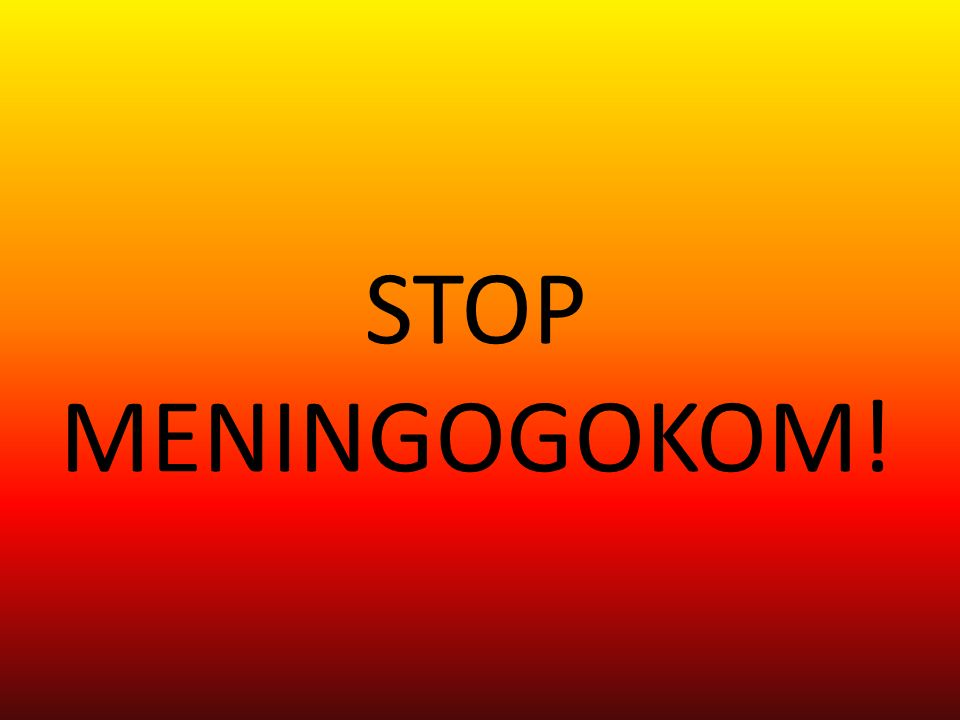 STOP MENINGOGOKOM!
