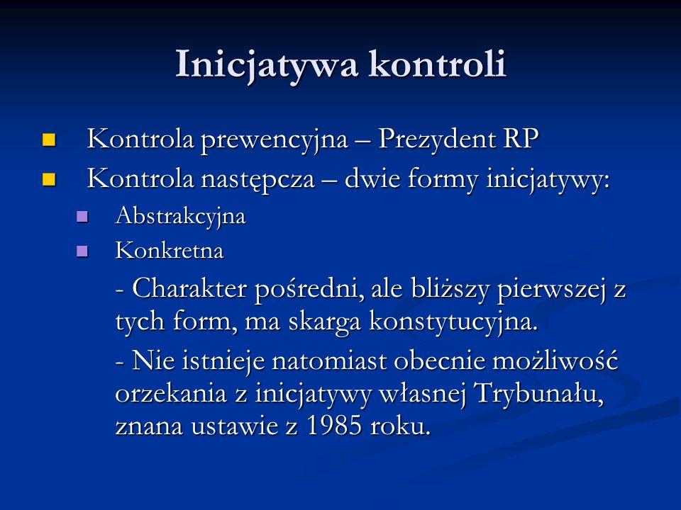 Inicjatywa kontroli Kontrola prewencyjna – Prezydent RP